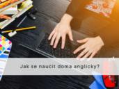Jak se naučit doma anglicky